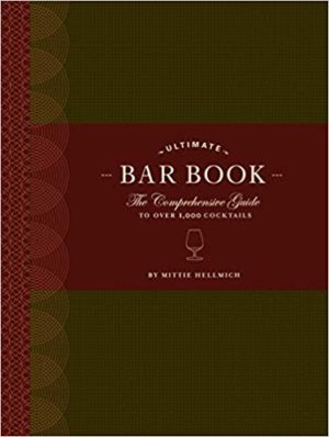 The Ultimate Bar Book — The bartender's bible and a James Beard nominee for the best Wine and Spirit book, 2008