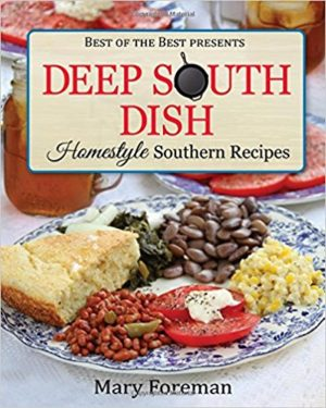Deep South Dish: Homestyle Southern Recipes