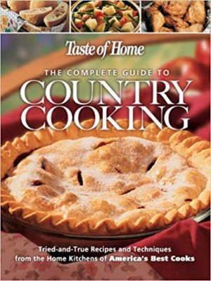 Taste of Home: The Complete Guide to Country Cooking